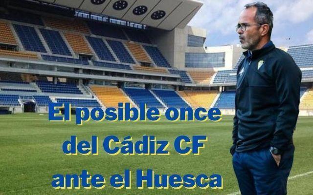 El posible once del Cádiz ante el Huesca